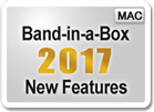 Band-in-a-Box<sup>&reg;</sup> 2017 New Features